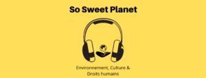Podcast de So Sweet Planet : «Qu'est-ce que La Maison des Lanceurs d'Alerte ?»