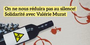 La Maison des Lanceurs d'Alerte soutient Valérie Murat, en procès pour avoir signalé la présence de pesticides dans des vins bordelais HVE